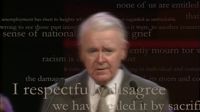 sir william deane speech Read the speech by sir william deane, former governor-general of the commonwealth of australia, on source sheet 3b what do you think are the main ideas in the speech what makes this speech sound different to the language we use in our everyday lives what types of feelings and atmosphere does it create for you.