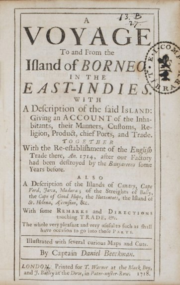 A Voyage to and from the Island of Borneo, in the East Indies, 1718 by Captain Daniel Beeckman