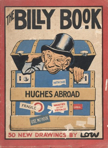 The Billy Book, Hughes Abroad, 50 New Drawings, 1918