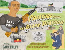 Creature from the Black Platoon starring Gary Foley 2011 TextaQueen